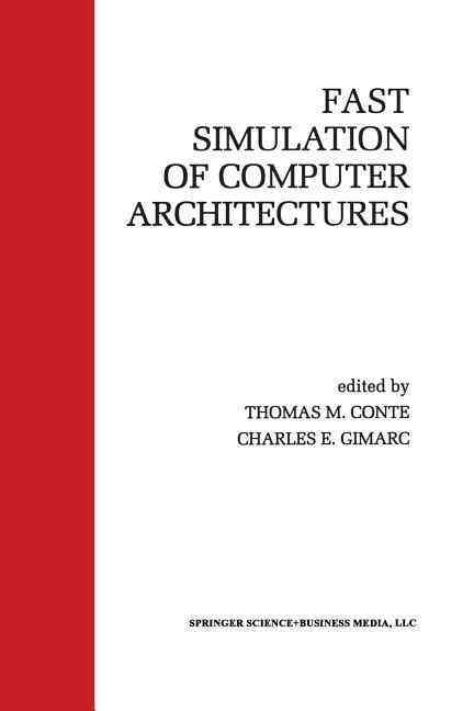 Fast Simulation of Computer Architectures By Conte, Thomas M. (EDT)/ Gimarc, Charles E. (EDT)